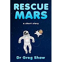 Rescue Mars: A Short Story About a Rescue Dog Lost in Space. (English Edition)
