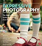 Expressive Photography: The Shutter Sisters' Guide to Shooting from the Heart by Shutter Sisters (2010-08-20)