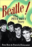 img - for Beatle!: The Pete Best Story by Pete Best (2001-07-17) book / textbook / text book