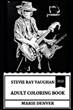 Stevie Ray Vaughan Adult Coloring Book: Cult Icon of Blues Guitar and Musical Legend, 12th Greatest Guitar of All Time RIP Inspired Adult Coloring Book (Stevie Ray Vaughan Books)