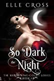 So Dark the Night (The Brightling Court Series Book 1)