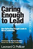 img - for Caring Enough to Lead: How Reflective Thought Leads to Moral Leadership by Leonard O. Pellicer (2003-04-09) book / textbook / text book