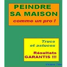 Peindre sa maison comme un Pro ! (Livres pratiques) (French Edition)