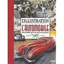 L'Illustration - L'automobile: Histoire d'une révolution - 1880-1950