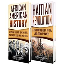 Black History: A Captivating Guide to African American History and the Haitian Revolution