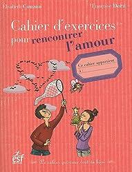 Cahier d'exercices pour rencontrer l'amour