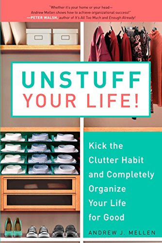 Unstuff Your Life!: Kick the Clutter Habit and Completely Organize Your Life for Good ()