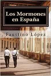 Los Mormones en España: La Iglesia de Jesucristo de los Santos de ...