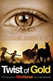 Twist of Gold, Michael Morpurgo, 1405229284