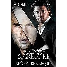 ALONSO & GRÉGOIRE : rencontre à risque (French Edition)