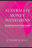 Australia's Money Mandarins, Stephen Bell, 0521839904
