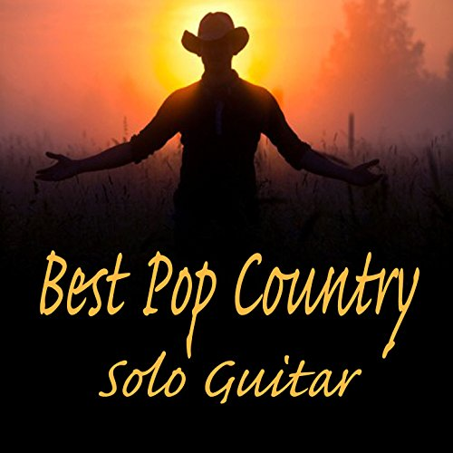 Best Pop Country Songs on Solo Guitar (Best Guitar For Country)