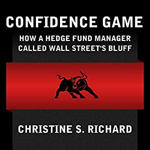 Confidence Game: How Hedge Fund Manager Bill Ackman Called Wall Street's Bluff Audiobook