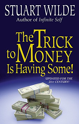 'The Trick to Money is Having Some' by Stuart Wilde