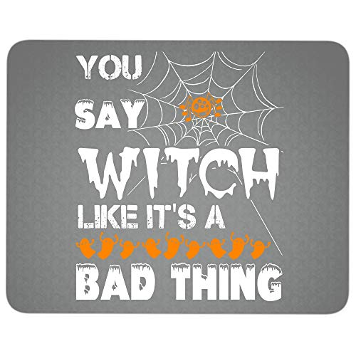 Cute Witch Premium-Textured Mouse pad, You Say Witch Like It's A Bad Thing Mouse Pad for Home, Office, Game, Computer, Laptop (Mouse Pad - Dark Gray) -