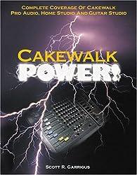 Cakewalk Power! : Complete Coverage of Cakewalk Pro Audio, Home Studio, and Guitar Studio