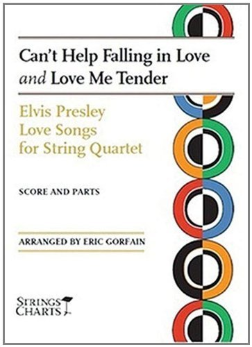 Can't Help Falling in Love and Love Me Tender: Elvis Presley Love Songs for String Quartet Sheet Music (String Letter Publishing) (Strings) by Elvis Presley (2009-10-01)