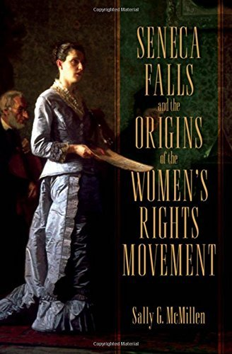 - Seneca Falls and the Origins of the Women's Rights Movement (Pivotal Moments in American History) by Sally G. McMillen (2009-09-08)