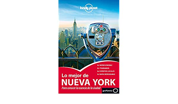 Lonely Planet Lo Mejor de Nueva York (Travel Guide) (Spanish Edition): Lonely Planet, Cristian Bonetto, Michael Grosberg, Carolina A Miranda, ...