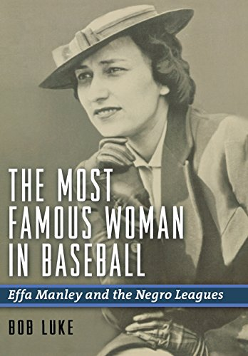 Search : The Most Famous Woman in Baseball: Effa Manley and the Negro Leagues