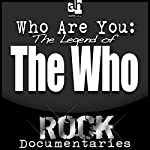 Who Are You?: The Legend of the Who | Geoffrey Giuliano