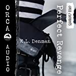 Perfect Revenge: Orca Currents | K. L. Denman