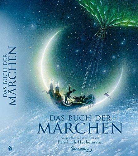 Das Buch der Märchen Gebundenes Buch – 17. September 2016 Friedrich Hechelmann Das Buch der Märchen Sanssouci 3990560093