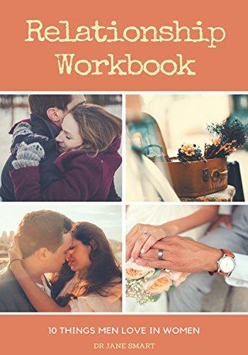 Relationship Workbook: 10 Things Men Love In Women - Kindle