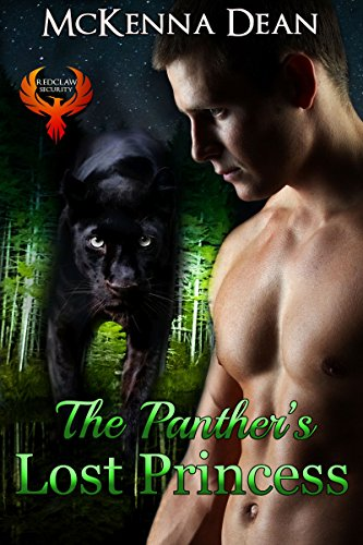 The Panther's Lost Princess (Redclaw Security Book 1) by [Dean, McKenna]