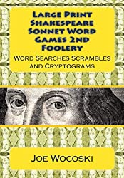 Large Print Edition Shakespeare Sonnet Word Games Second Foolery: Easy to Read Word Games for All (Large Print Shakespeare Sonnet Word Game Foolery) (Volume 2)