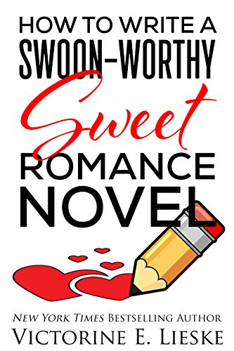 (How to Write a Swoon-Worthy Sweet Romance Novel )