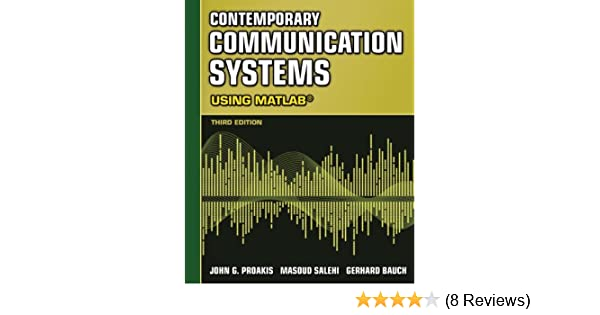 Contemporary communication systems using matlab john g proakis contemporary communication systems using matlab john g proakis masoud salehi gerhard bauch ebook amazon fandeluxe Images