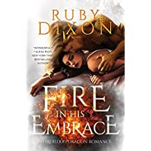 Fire In His Embrace: A Post-Apocalyptic Dragon Romance (Fireblood Dragon Book 3)