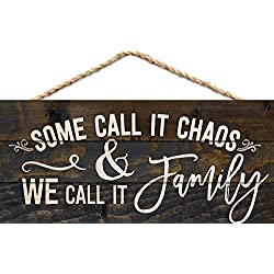Some Call it Chaos We Call it Family 5 x 10 Wood Plank Design Hanging Sign