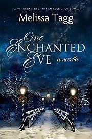 One Enchanted Eve: A Novella (Enchanted Christmas Collection Book 2)