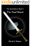 The Soul Sphere: Book 2 The Final Shard