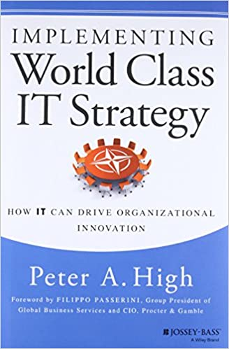 How IT Can Drive Organizational Innovation Implementing World Class IT Strategy