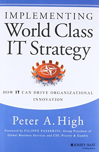 Implementing World Class It Strategy  How It Can Drive Organizational Innovation