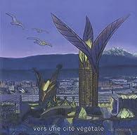 Vers une cité végétale par Schuiten