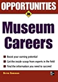 Opportunities in Museum Careers (Opportunities in…Series)