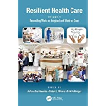 Resilient Health Care, Volume 3: Reconciling Work-as-Imagined and Work-as-Done