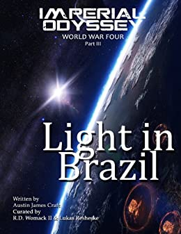 Imperial Odyssey - Light in Brazil (World War Four Book 3) by [Craft, Austin James]