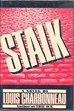 Stalk, Louis Charbonneau, 155611284X