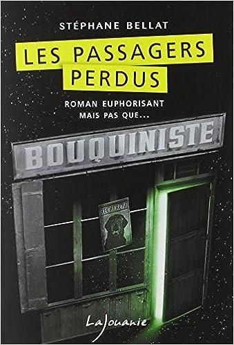 Les passagers perdus - Stéphane Bellat