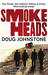 Smokeheads by Doug Johnstone (4-Aug-2011) Paperback