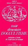 Traité élémentaire d'occultisme : Initiation à l'ésotérisme hermétique par Papus