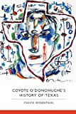img - for Coyote O'Donohughe's History of Texas book / textbook / text book