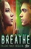 Breathe - Flucht nach Sequoia: Roman