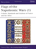 Flags of the Napoleonic Wars (1) : France and her Allies (Men at Arms, 77)