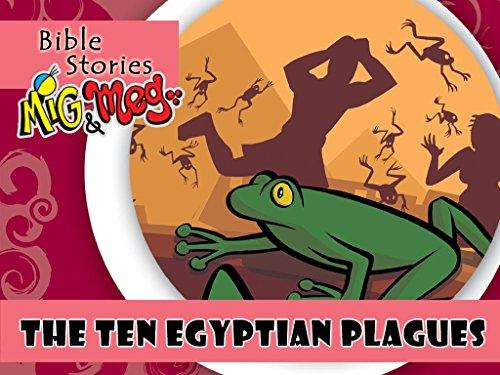 The 10 Egyptian Plagues (Bible Stories Mig&Meg Book 25)